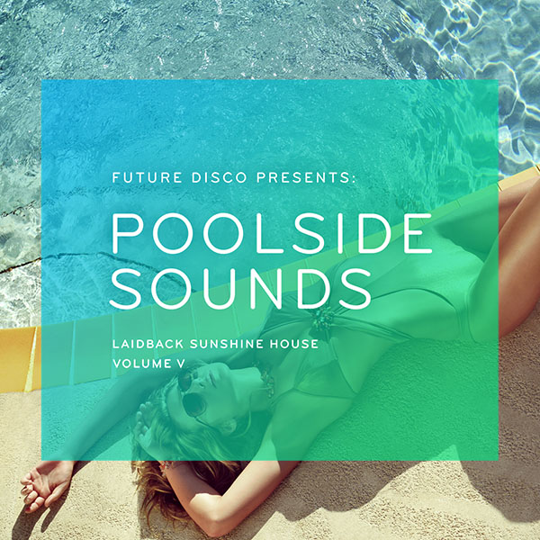 FUTURE DISCO PRESENTS: POOLSIDE SOUNDS VOL. 5