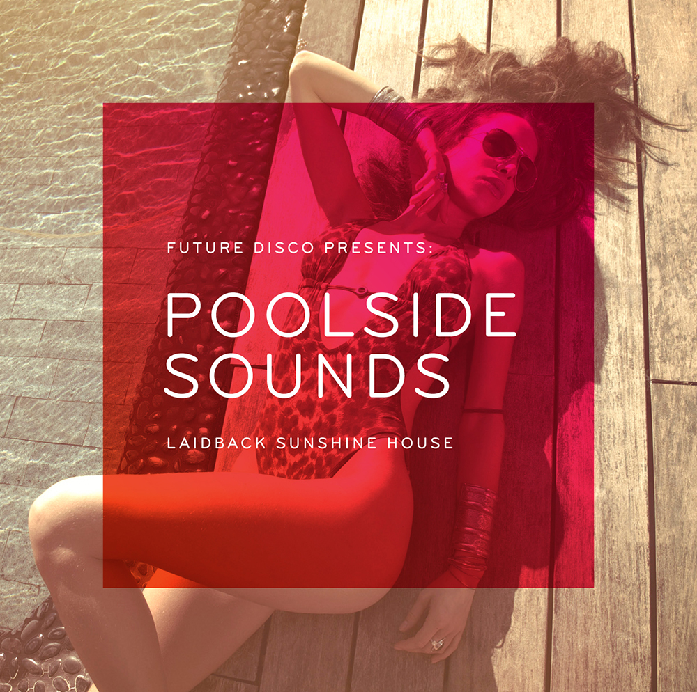 FUTURE DISCO PRESENTS: POOLSIDE SOUNDS