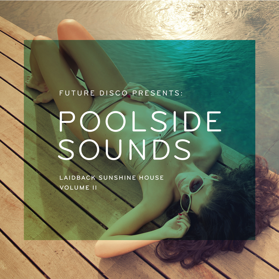FUTURE DISCO PRESENTS: POOLSIDE SOUNDS VOL. 2