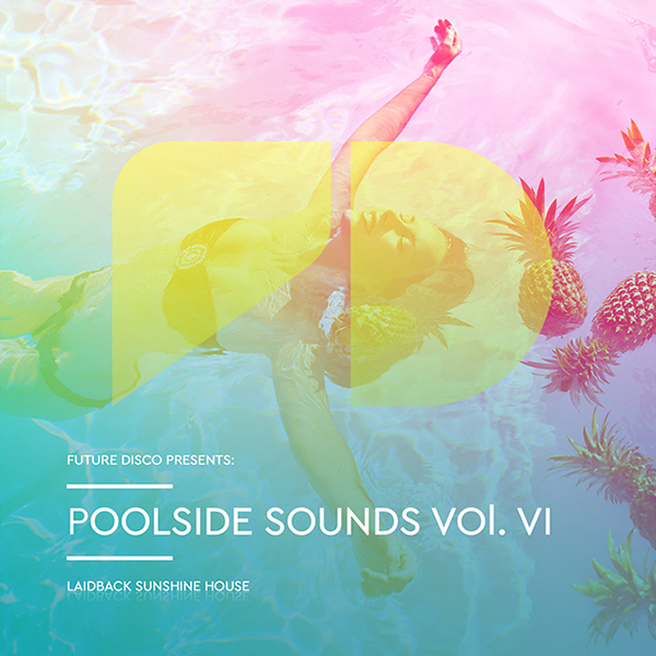 FUTURE DISCO PRESENTS: POOLSIDE SOUNDS VOL. 6