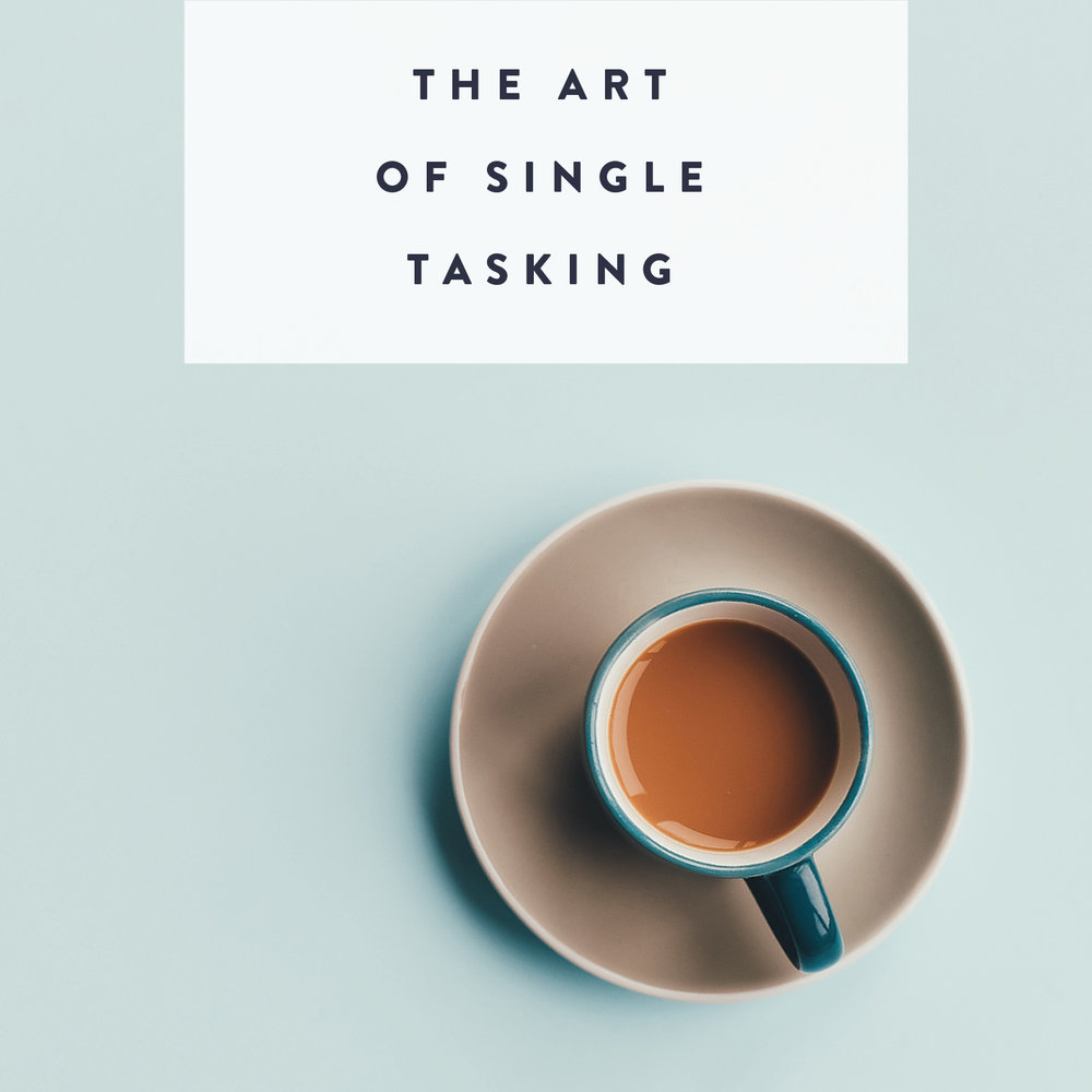 The Art of Single Tasking