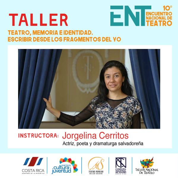 El Encuentro Nacional de Teatro cumple este año 10 ediciones fortaleciendo al sector teatral costarricense      Convocatoria para la Muestra de Grupos Nacionales       Convocatoria para Taller de Dramaturgia con Jorgelina Cerritos