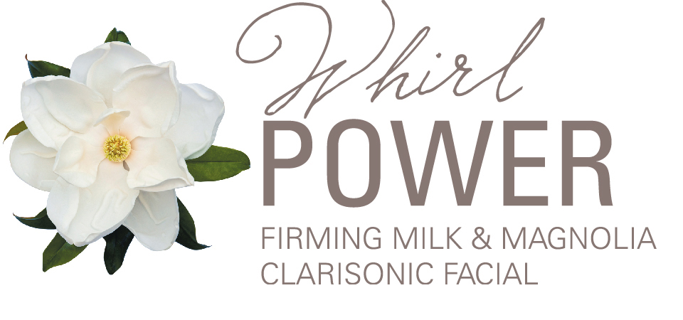 Whirlpower Firming Milk & Magnolia Clarisonic Facial