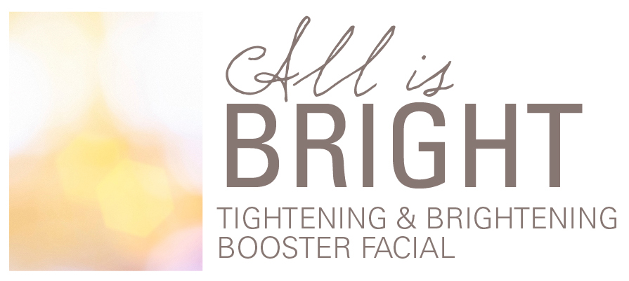 All is Bright Tightening & Brightening Facial