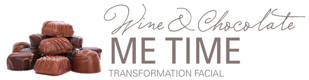 Wine & Chocolate, Me Time Transformation Facial