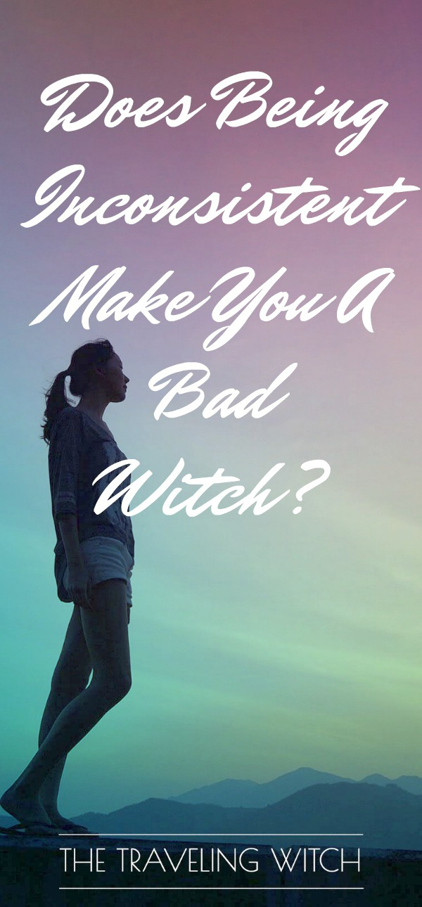 Does Being Inconsistent Make You A Bad Witch? // The Traveling Witch