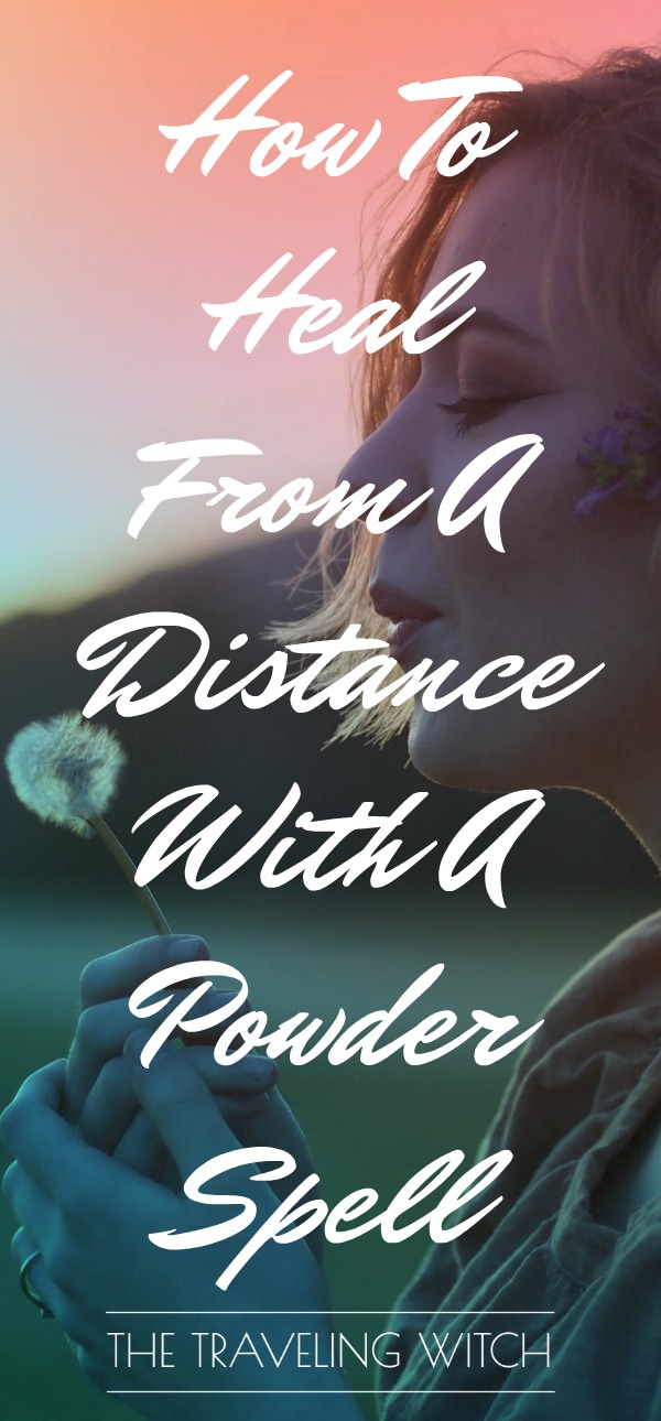 How To Heal From A Distance With A Powder Spell // The Traveling Witch