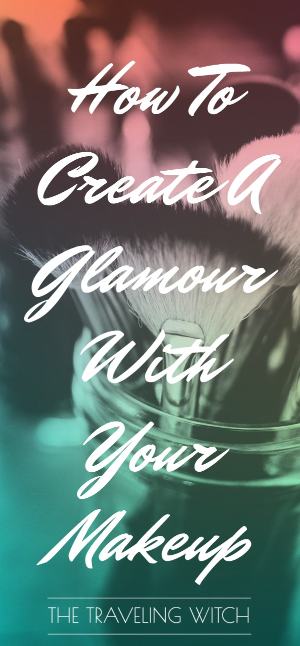 How To Create A Glamour With Your Makeup // Magick // Witchcraft // The Traveling Witch