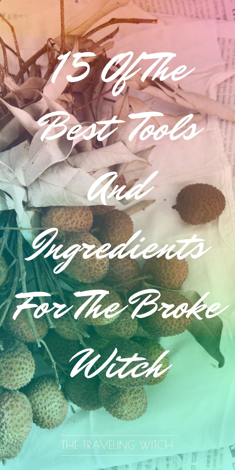 15 Of The Best Tools And Ingredients For The Broke Witch // Witchcraft // Magick // The Traveling Witch