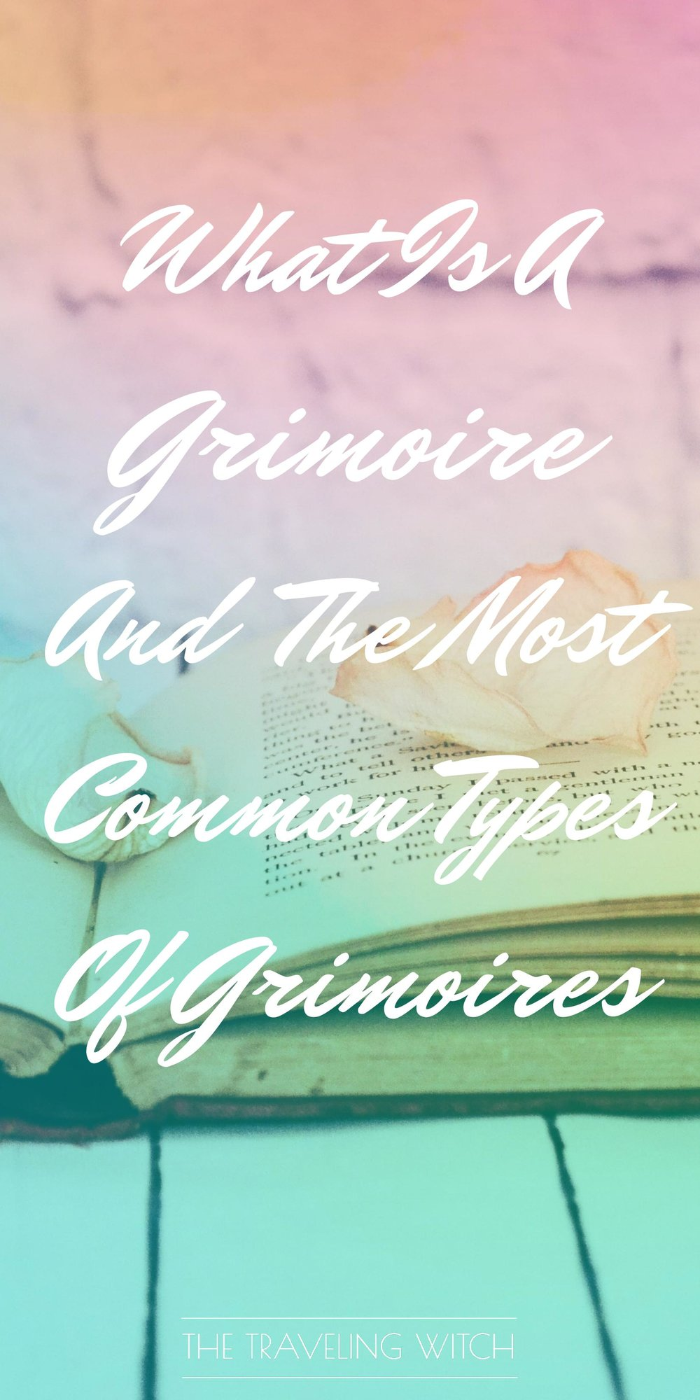 What Is A Grimoire And A Look At The Most Common Types Of Grimoires // Witchcraft // Magic // The Traveling Witch