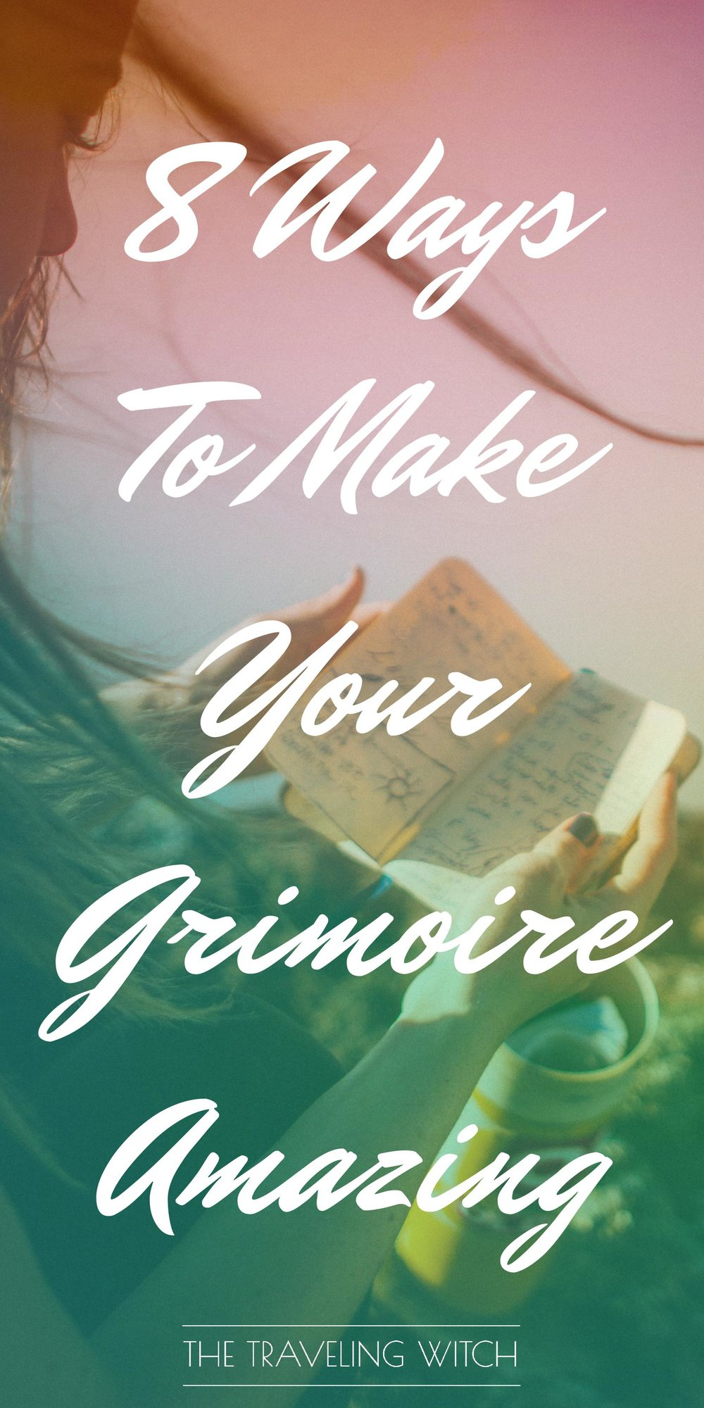 8 Ways To Make Your Grimoire Amazing // Witchcraft // Magic // The Traveling Witch