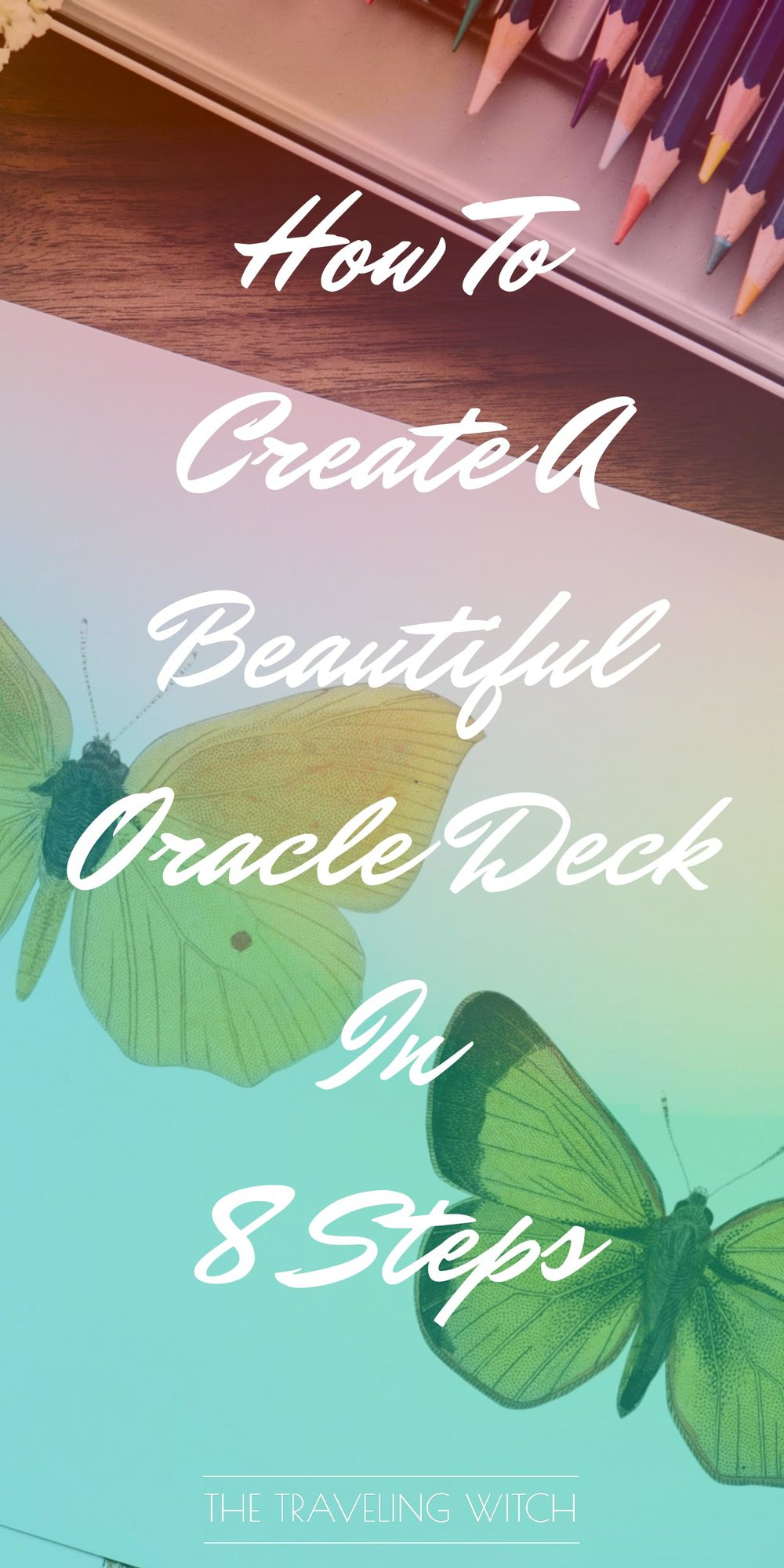 How To Create A Beautiful Oracle Deck In 8 Steps // Witchcraft // Magic // The Traveling Witch