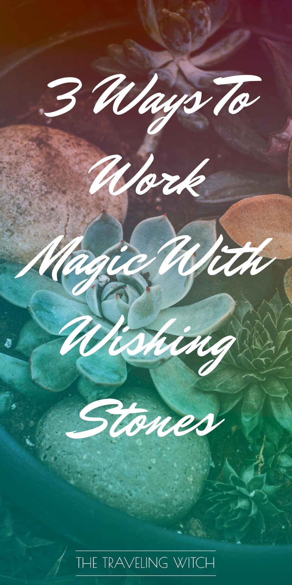 3 Ways To Work Magic With Wishing Stones // Witchcraft // Magic // The Traveling Witch