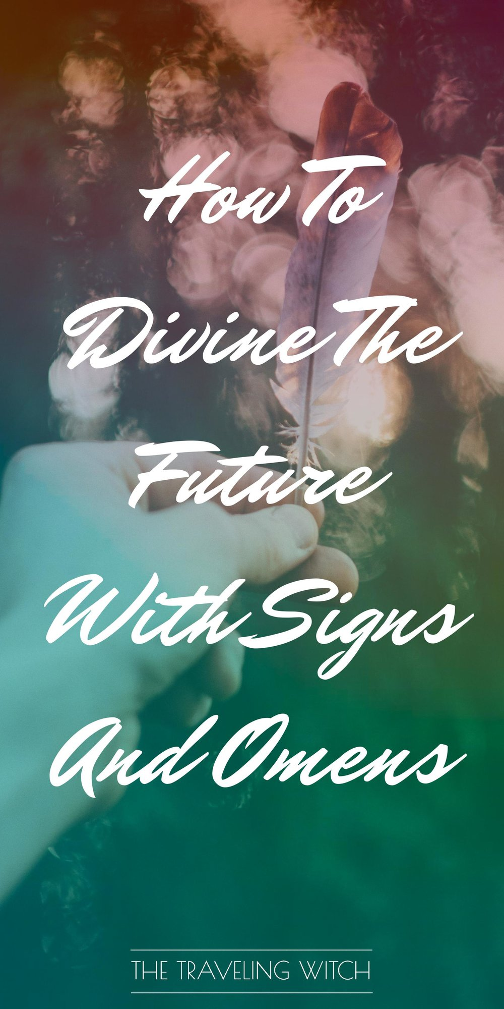 How To Divine The Future With Signs And Omens // Witchcraft // Magic // The Traveling Witch