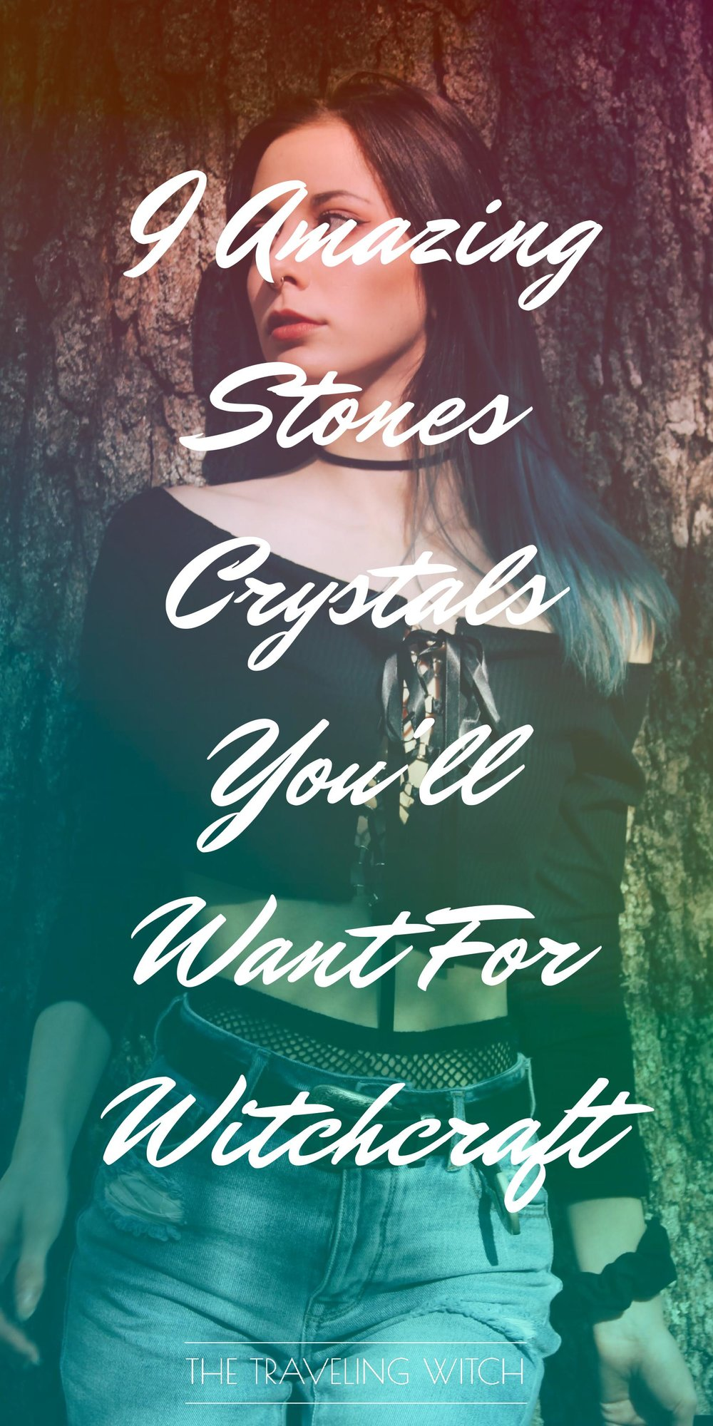 9 Amazing Stones Crystals You'll Want For Witchcraft // Magic // The Traveling Witch