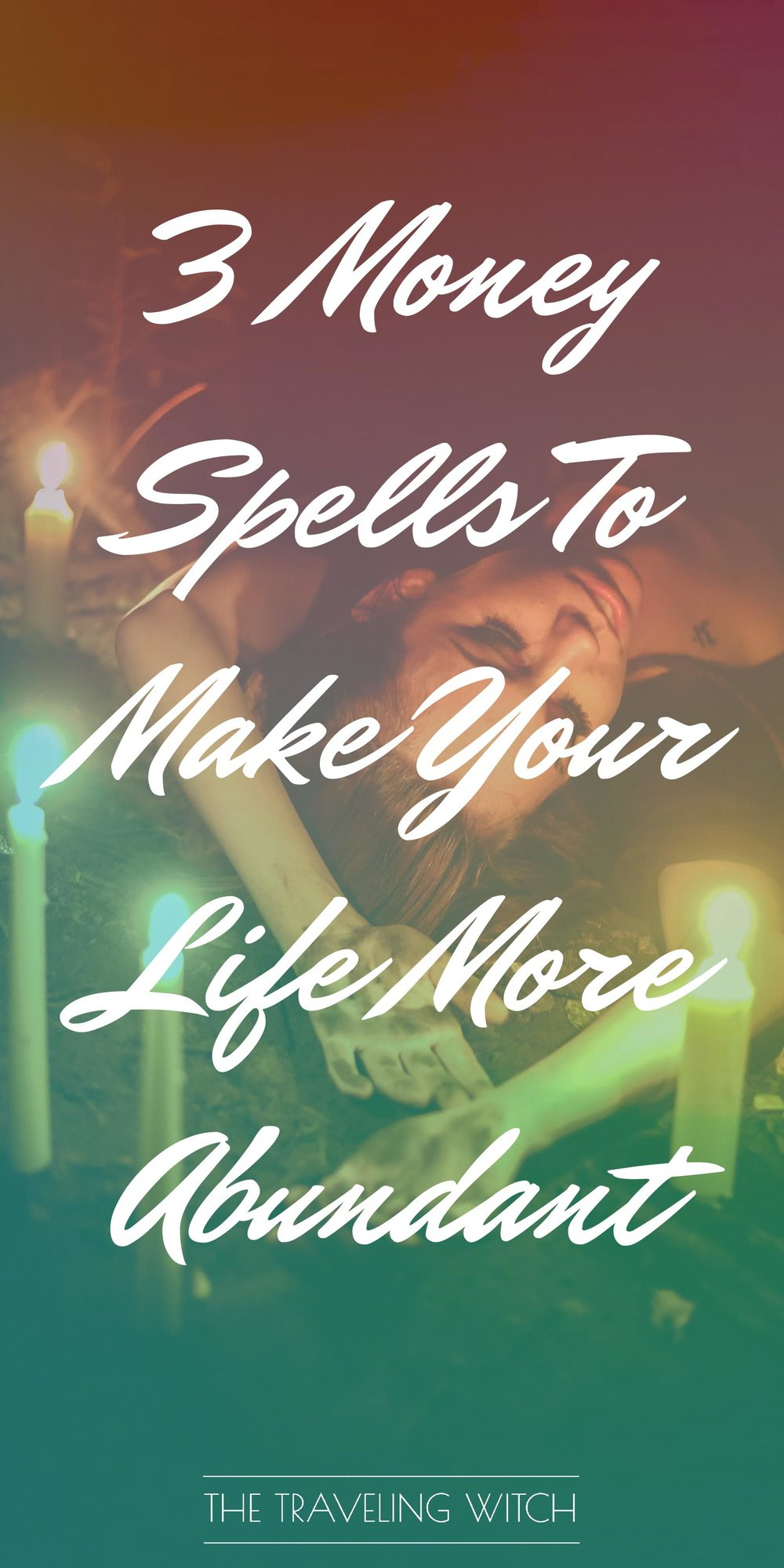 3 Money Spells To Make Your Life More Abundant // Witchcraft // Magic // The Traveling Witch