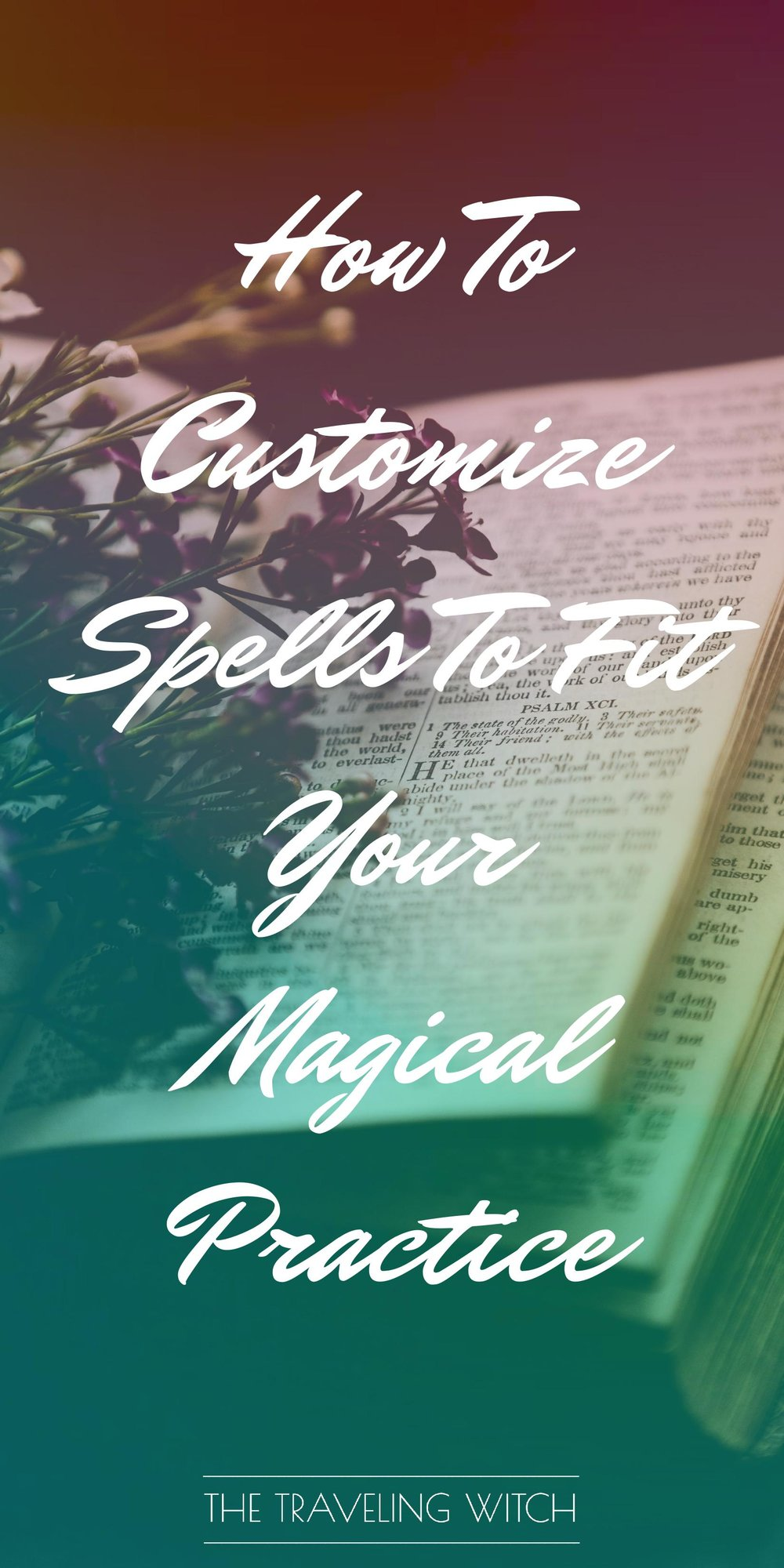 How To Customize Spells To Fit Your Magical Practice // Witchcraft // The Traveling Witch