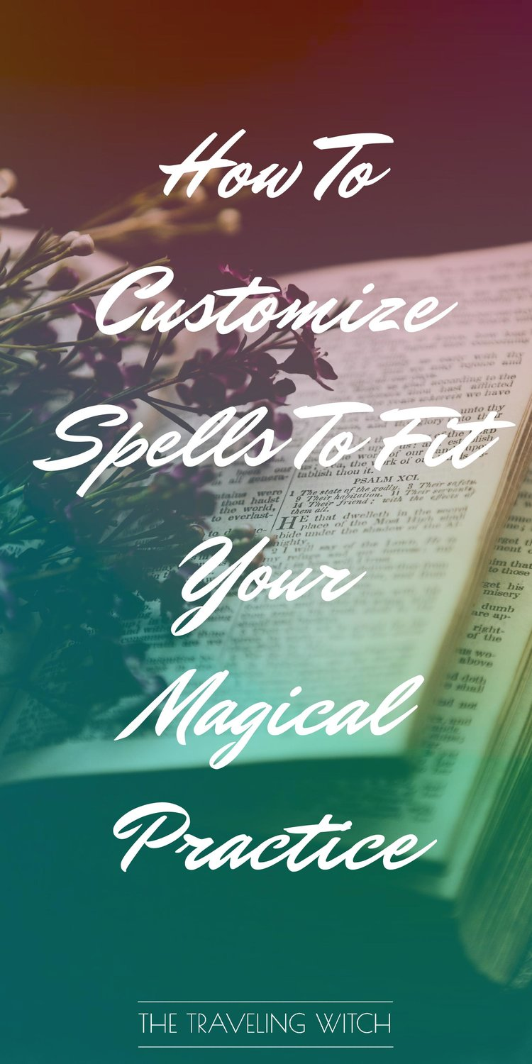 How To Customize Spells To Fit Your Magical Practice — The Traveling ...