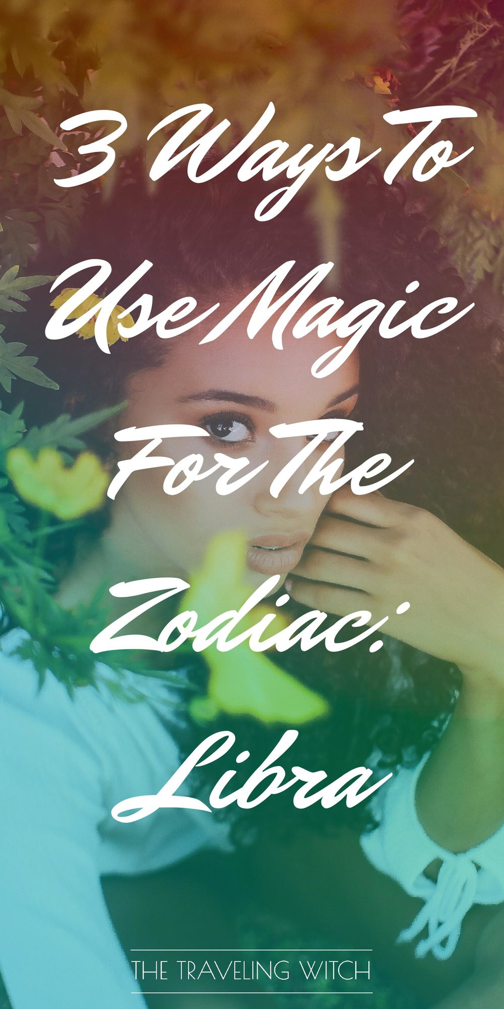 3 Ways To Use Magic For The Zodiac: Libra // Witchcraft // The Traveling Witch