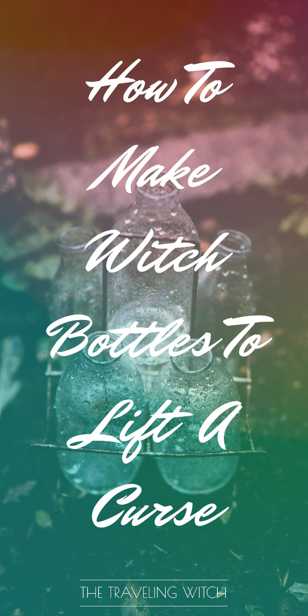 How To Make Witch Bottles To Lift A Curse // Witchcraft // Magic // The Traveling Witch