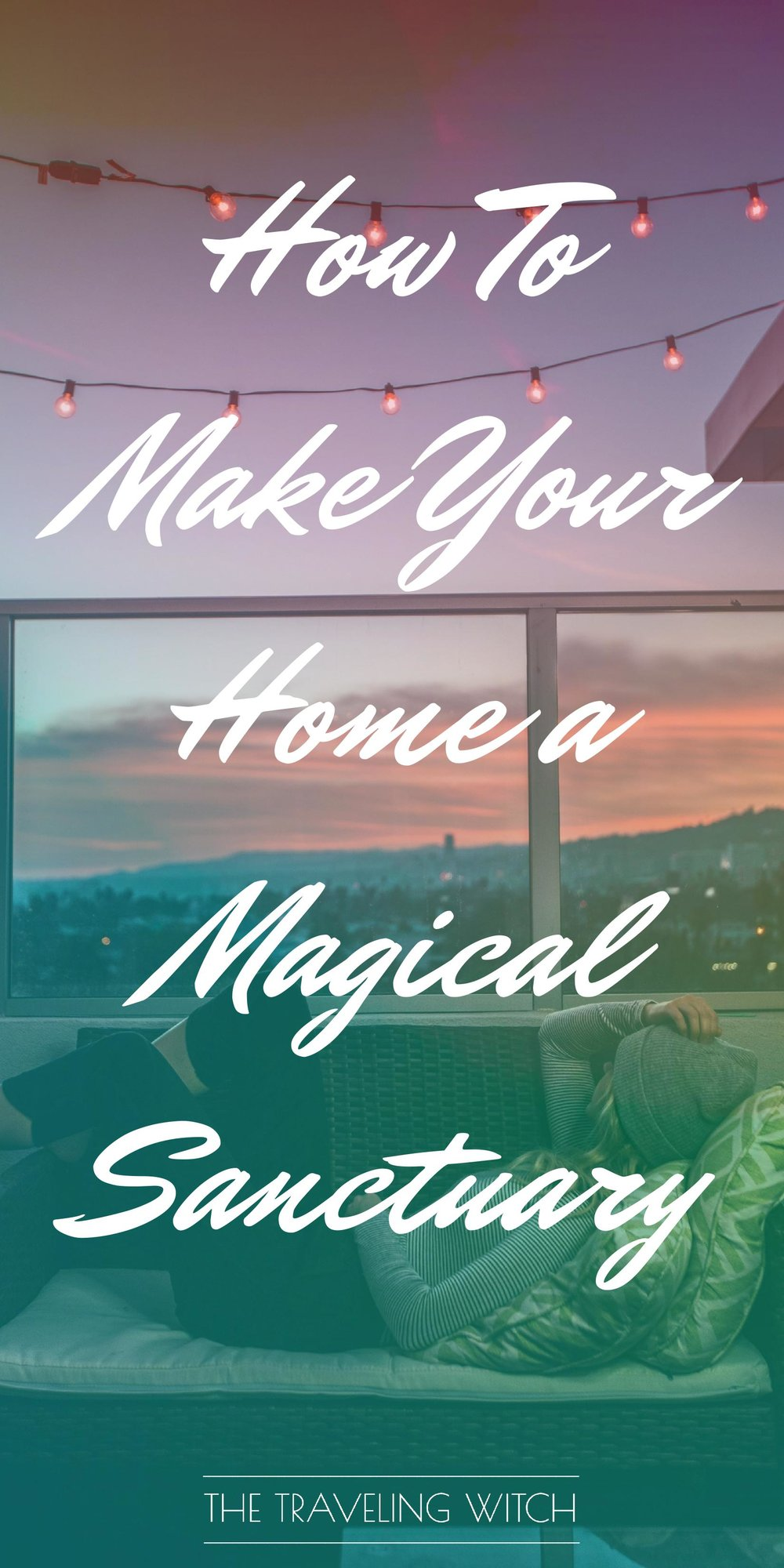 How To Make Your Home A Magical Sanctuary // The Traveling Witch