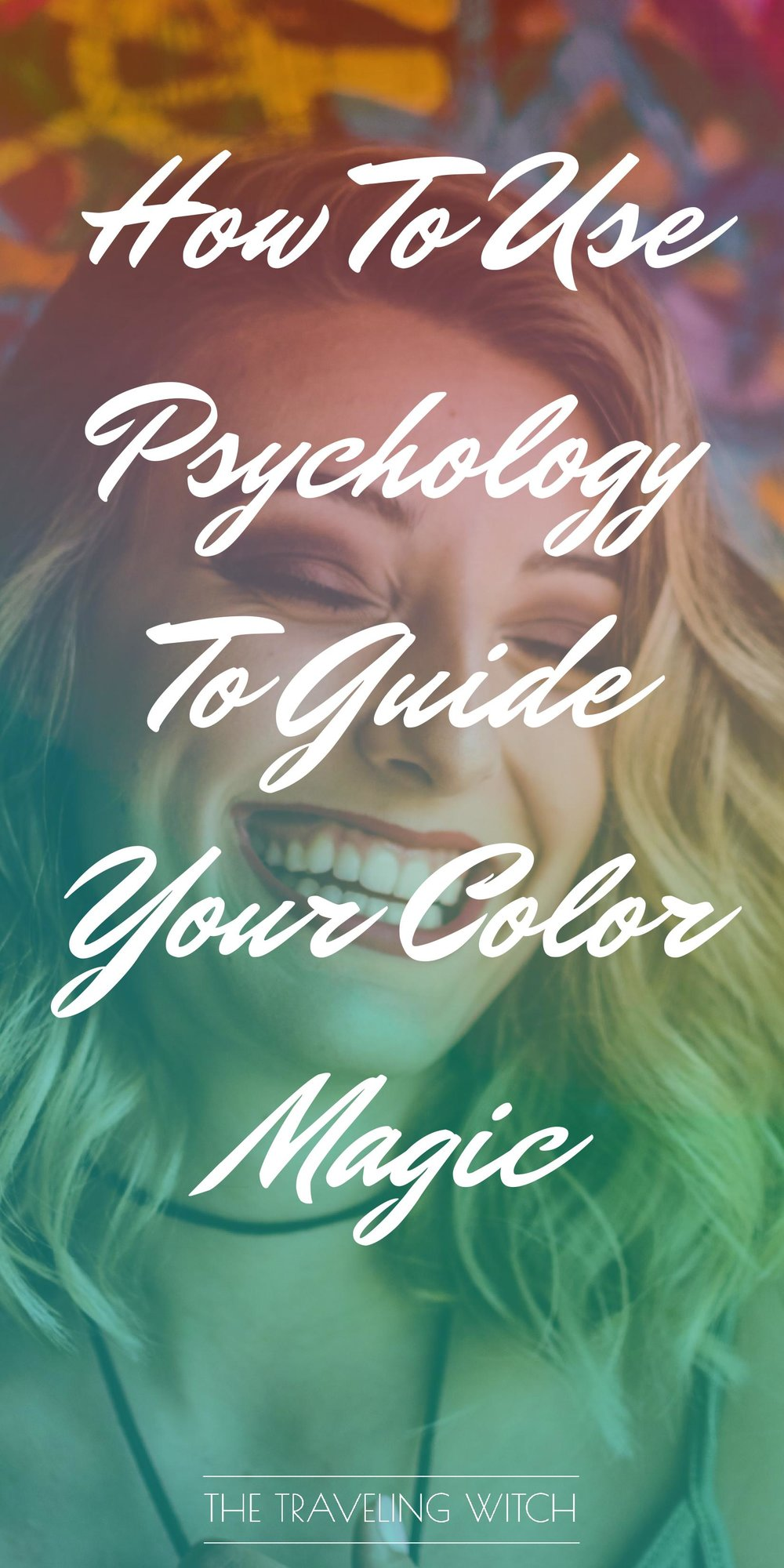 How To Use Psychology To Guide Your Color Magic // Witchcraft // The Traveling Witch