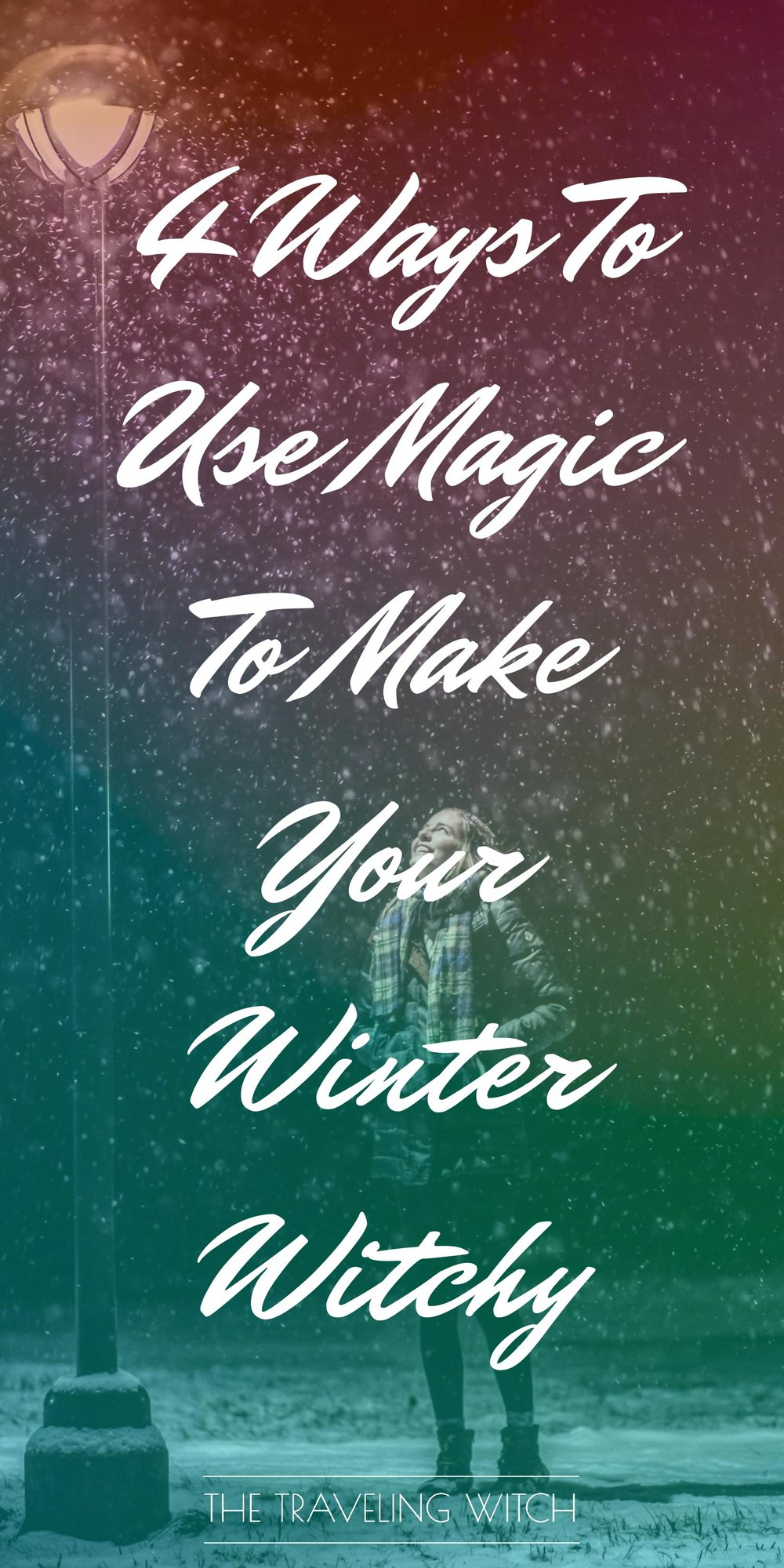 4 Ways To Use Magic To Make Your Winter Witchy // Witchcraft // The Traveling Witch