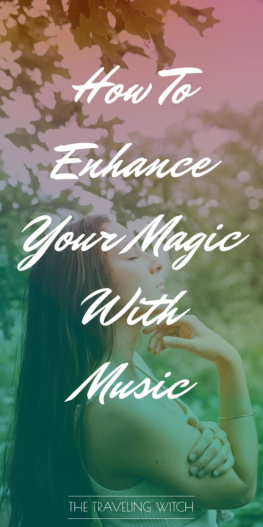 How To Enhance Your Magic With Music // Witchcraft // The Traveling Witch