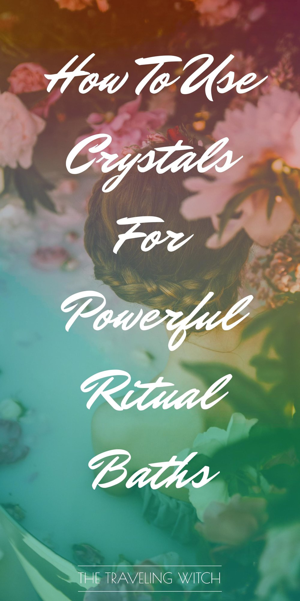 How To Use Crystals For Powerful Ritual Baths // Witchcraft // Magic // The Traveling Witch