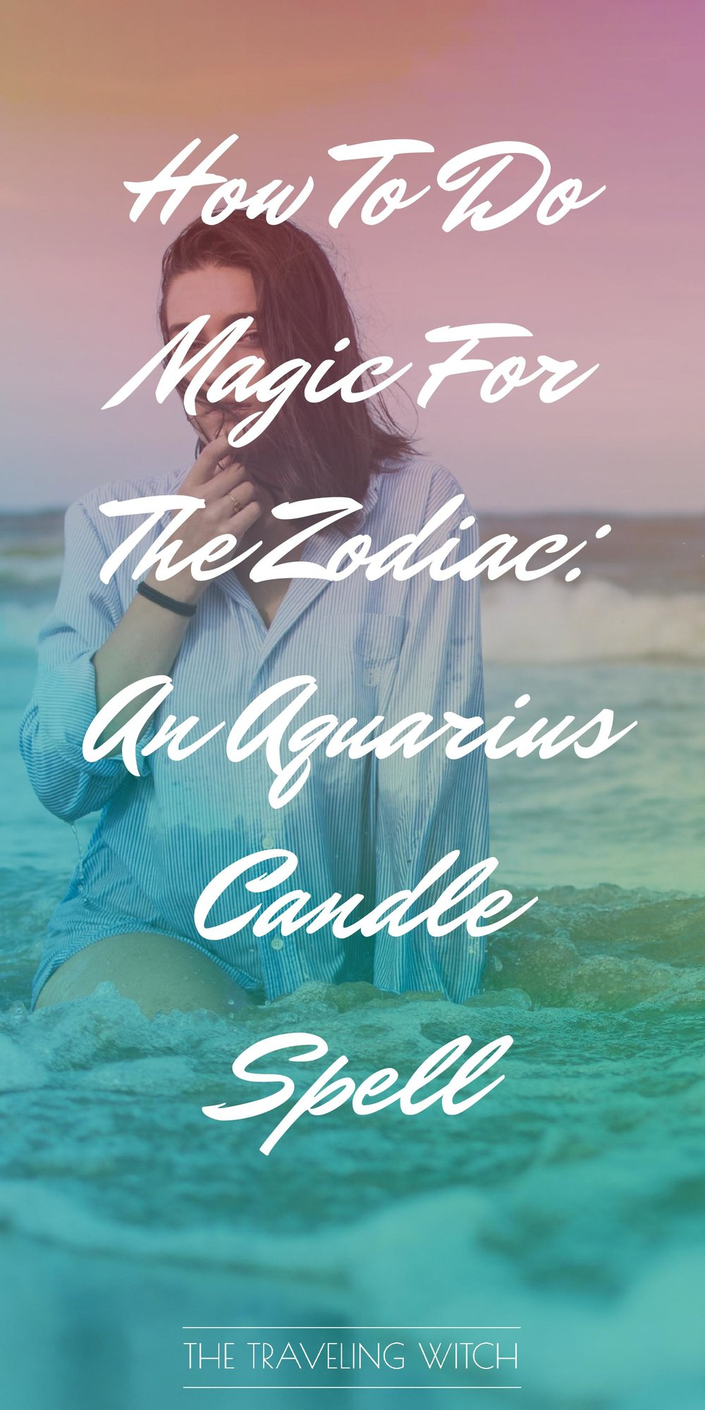 How To Do Magic For The Zodiac: An Aquarius Candle Spell // Witchcraft // The Traveling Witch