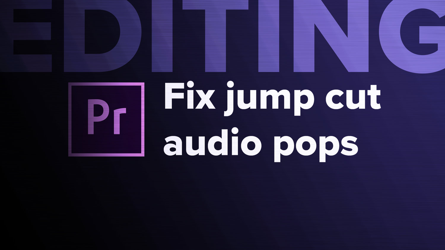 How to Quickly Fix Audio Pops on Jump Cuts (Premiere Pro