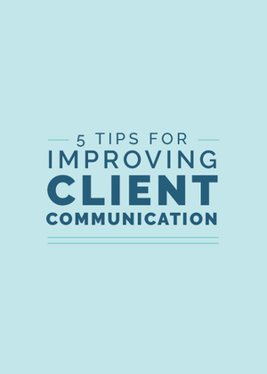 5+Tips+for+Improving+Client+Communication+|+Elle+&+Company.jpeg