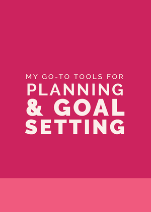 My+Go-To+Tools+For+Planning+&+Goal+Setting+|+Elle+&+Company.png
