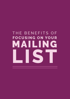 The+Benefits+of+Focusing+on+Your+Mailing+List+|+Elle+&+Company.jpeg