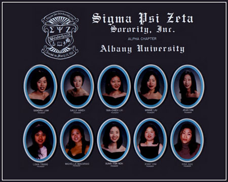 The 10 Founding Mothers of Sigma Psi Zeta Sorority, Inc:  Gina Han, Sally Hsieh, Jean Kim, Jenny Kim, Sandra Lam, Winnie Liu, Yan-Chieh Liu, Michelle Macaraig, Sung-Yon Noh, and Loan Trang.