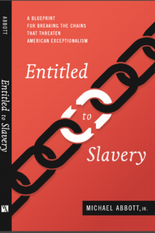 Entitled to slavery a blueprint for breaking the chains that entitled to slavery a blueprint for breaking the chains that threaten american exceptionalism book cover malvernweather Gallery