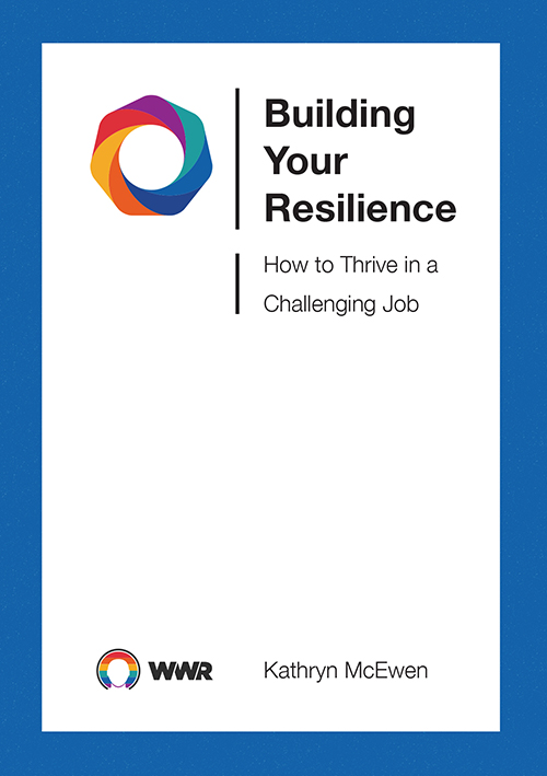 Building Your Resilience: How to Thrive in a Challenging Job