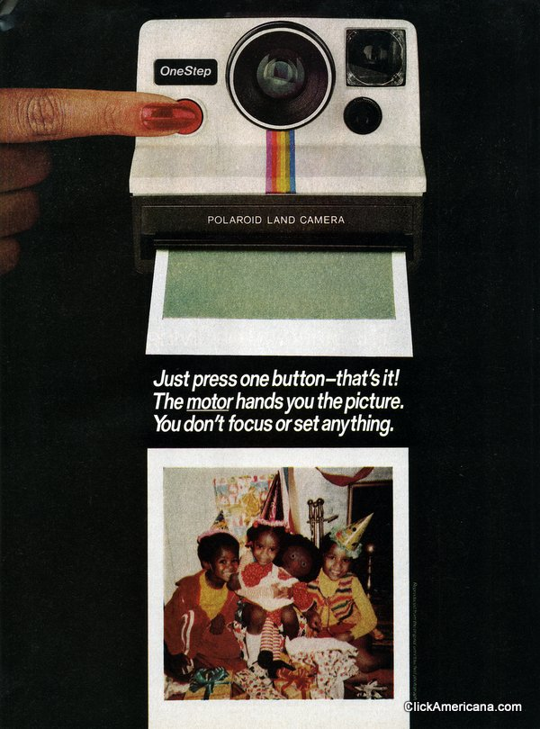"""Figure 5. Just Press One Button–That's It!"" Polaroid Advertisement, 1977."