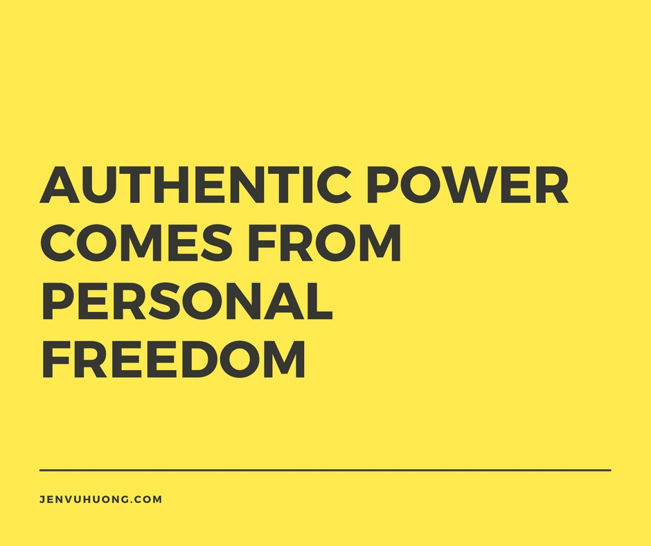 authentic power comes from personal freedom.jpg