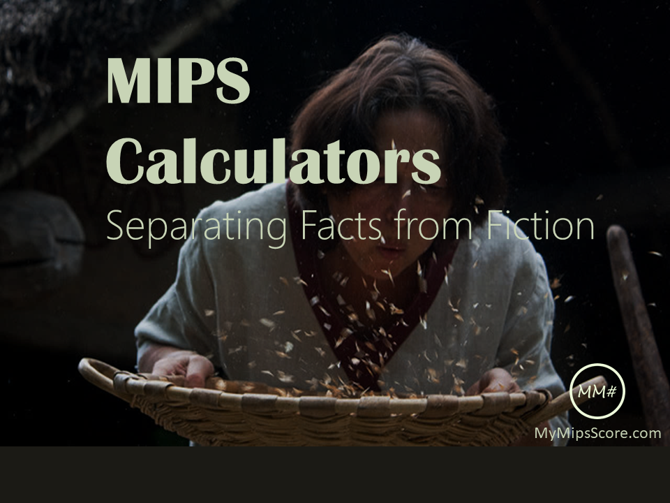 MIPS Calculators - Separating Facts from Fiction