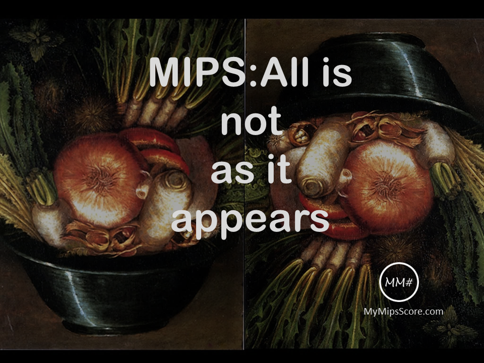 When it comes to MIPS information, it is not what is said, but what is omitted that can be the problem. Proceed with caution in your quest to maximize your MIPS score.