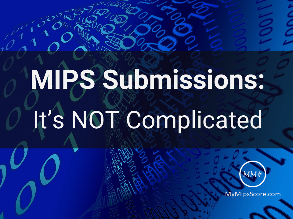 Comparing MIPS submissions with submission to CMS under Meaningful Use and PQRS to help you see that it's not as complicated as you think it is. In fact, reporting requirements have been simplified.