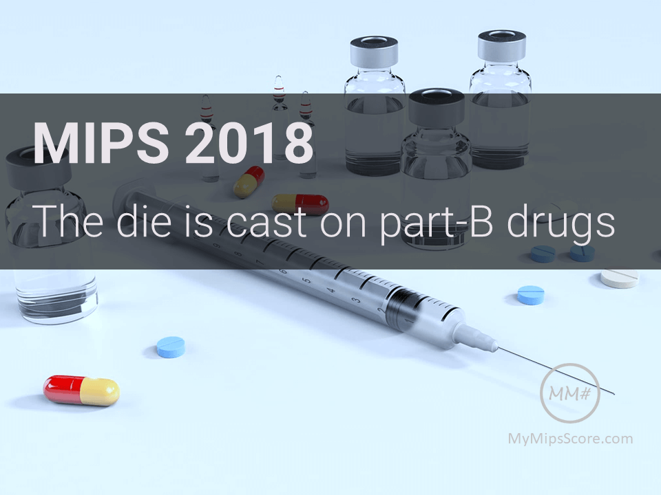 The release of the relevant Final Rule for 2018 last week brought disappointment to those hoping that Part B drugs would be excluded from the MIPS reimbursement and eligibility formulas. For those providers that will be affected things just got very real. ECs with a large amount of Part B drug participation need to quickly develop a strategy to achieve a high MIPS score.