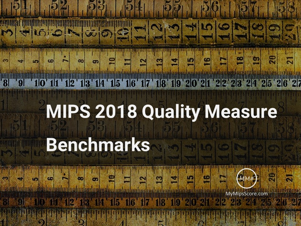 4 key things you need to understand about MIPS 2018 Quality Benchmarks