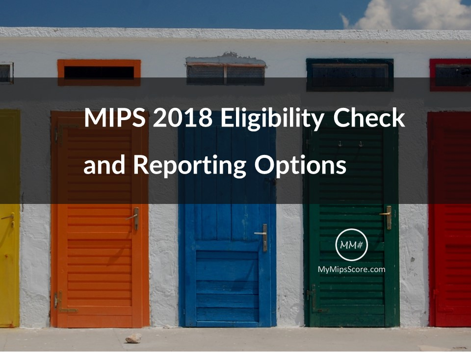 MIPS 2018 Participation Lookup online tool is available now. If you are exempt as an individual but eligible for MIPS as a group, carefully analyze the data before making the decision not to report or to report as a group.