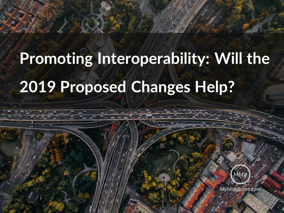 Will the proposed changes for MIPS 2019 PI performance category help promote interoperability?