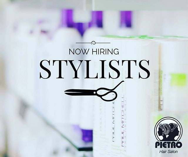 Apply by emailing pietrohairsalon@comcast.net