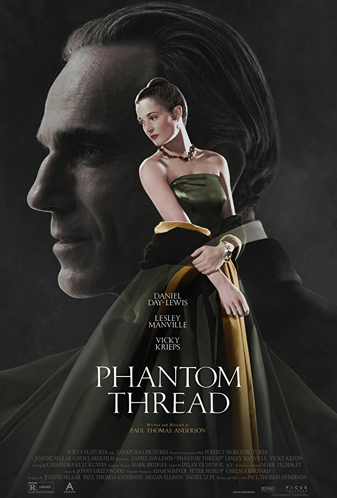 Phantom Thread  (2017)  IMDB Link:  https://www.imdb.com/title/tt5776858/