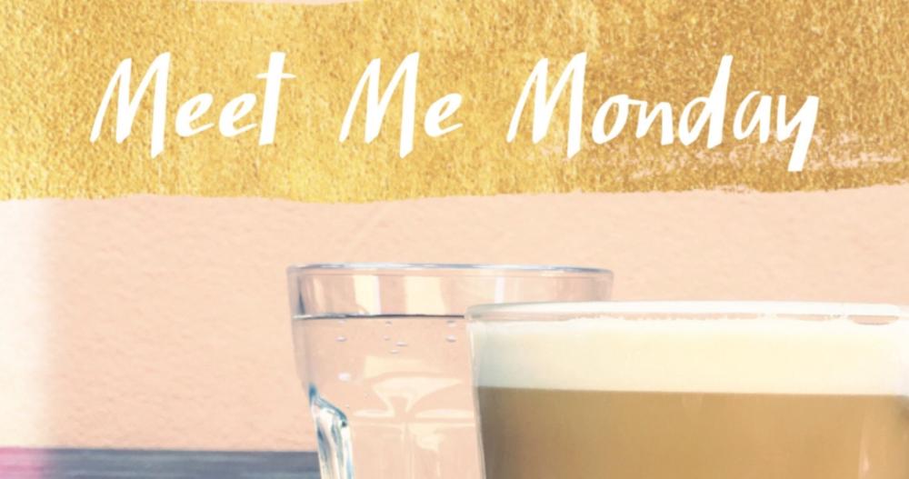 Meet Me Monday