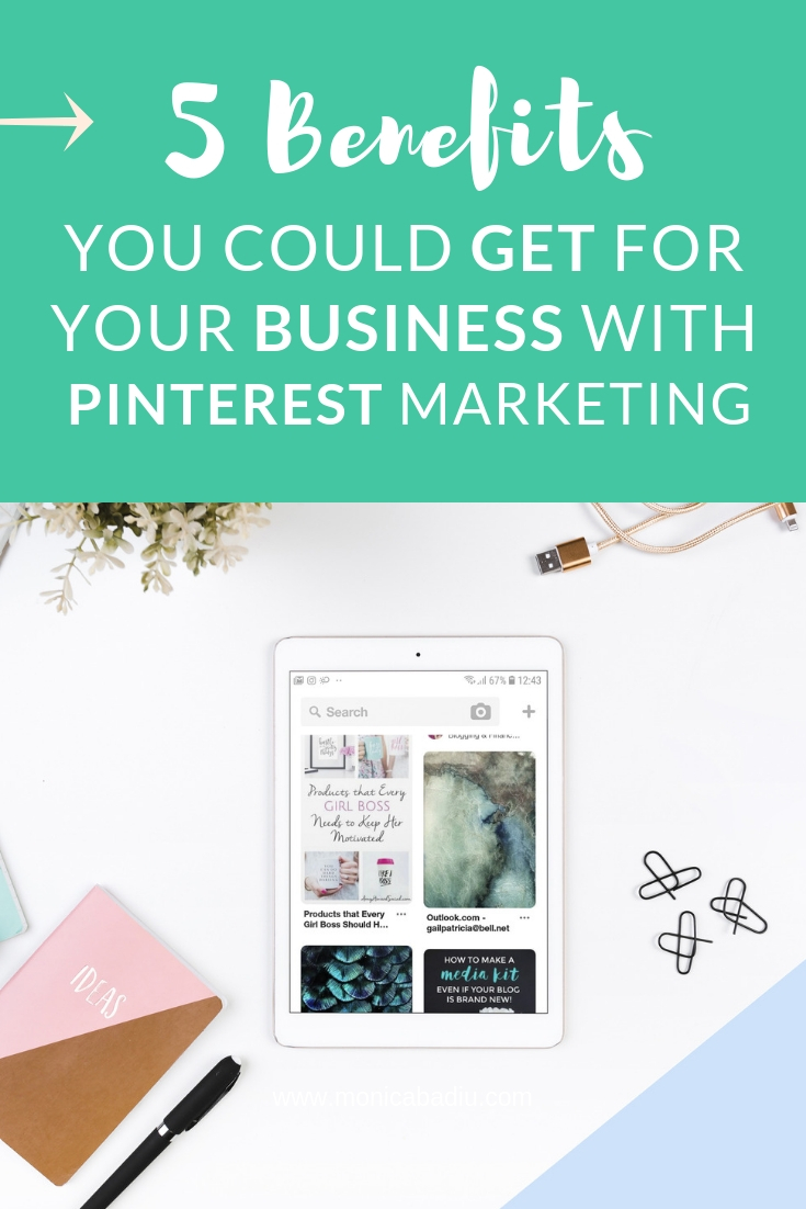5 Benefits You Could Get for your Business through Pinterest Marketing - Read more at www.monicabadiu.com